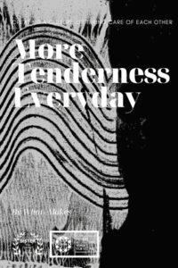 More Tendernes Everyday